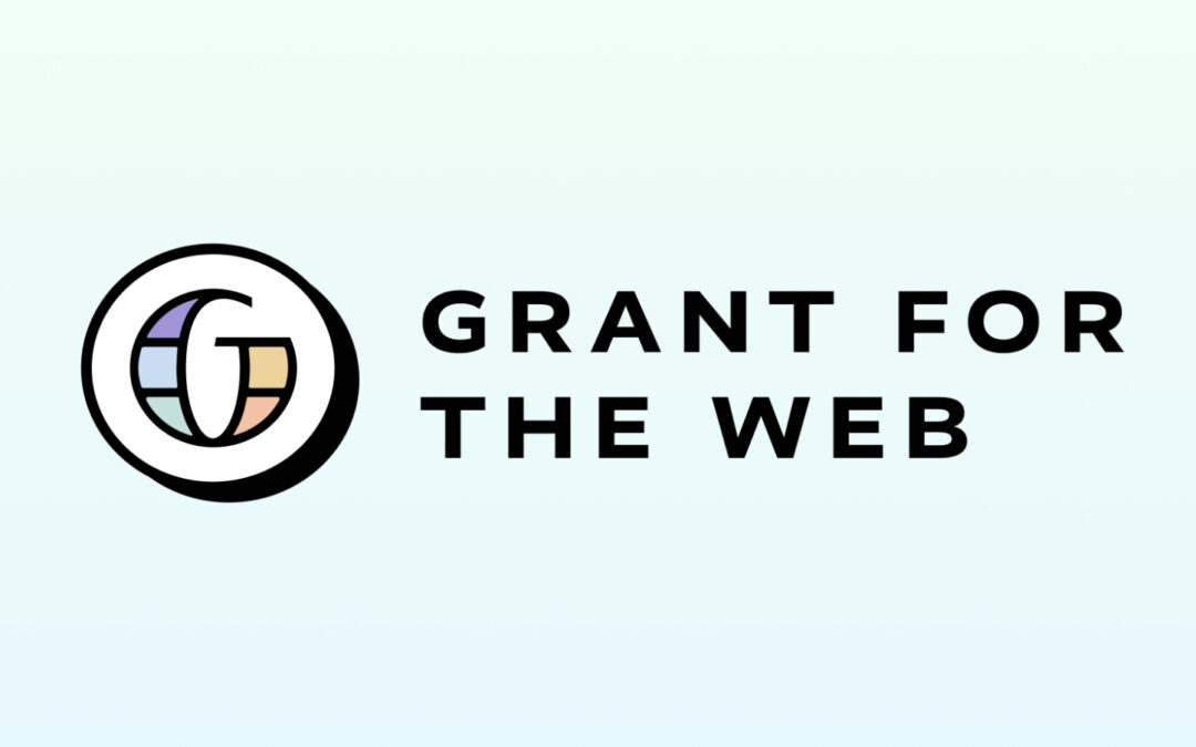Calling all creatives: Grant for the Web's Call for Proposals Is Open Now